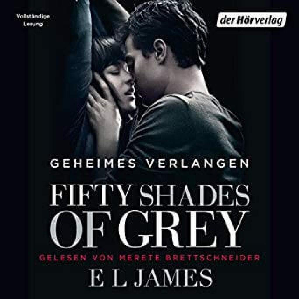 Fifty Shades of Grey 1 - Geheimes Verlangen - Hörbuch
